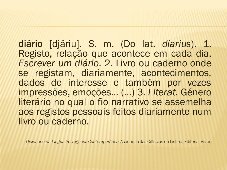 diário [djáriu]. S. m. (Do lat. diarius). 1